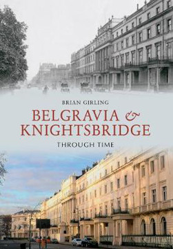 Picture of Belgravia & Knightsbridge Through Time