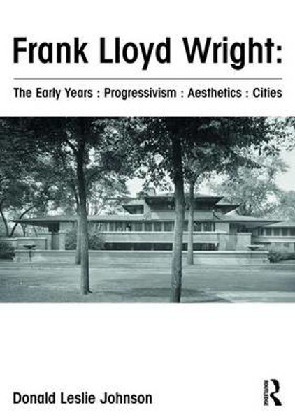 Picture of Frank Lloyd Wright : The Early Years : Progressivism : Aesthetics : Cities