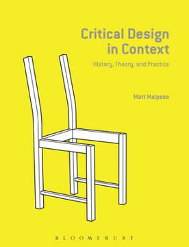Picture of Critical Design in Context: History, Theory, and Practice