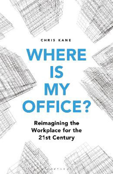 Picture of Where is My Office?: Reimagining the Workplace for the 21st Century