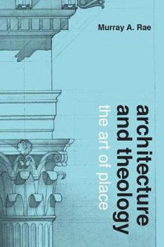 Picture of Architecture and Theology: The Art of Place