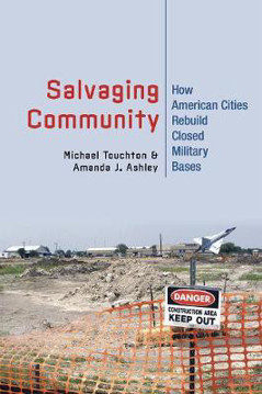 Picture of Salvaging Community: How American Cities Rebuild Closed Military Bases
