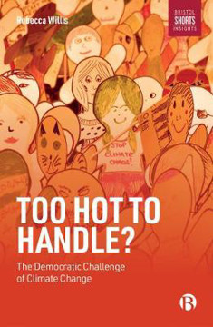 Picture of Too Hot to Handle?: The Democratic Challenge of Climate Change