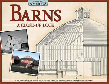 Picture of Barns: A Close-Up Look (Built in America): A Tour of America's Iconic Architecture Through Historic Photos and Detailed Drawings