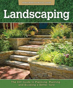 Picture of Landscaping: The DIY Guide to Planning, Planting, and Building a Better Yard