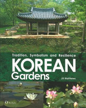 Picture of Korean Gardens: Tradition, Symbolism and Resilience