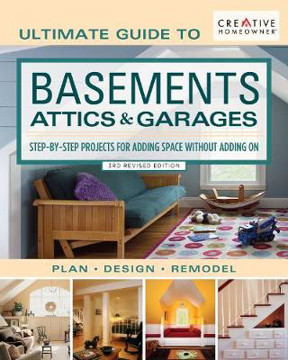 Picture of Ultimate Guide to Basements, Attics & Garages, 3rd Revised Edition: Step-By-Step Projects for Adding Space Without Adding on