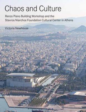 Picture of Chaos And Culture: Renzo Piano Building Workshop and the Stavros Niarchos Foundation Cultural Center