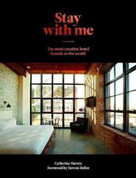 Picture of Stay With Me: The Most Creative Hotel Brands in the World