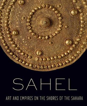 Picture of Sahel - Art and Empires on the Shores of the Sahara