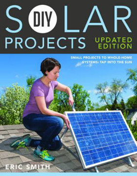 Picture of DIY Solar Projects - Updated Edition: Small Projects to Whole-home Systems: Tap Into the Sun