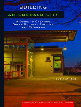 Picture of Building an Emerald City: A Guide to Creating Green Building Policies and Programs