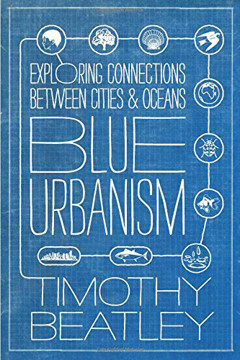 Picture of Blue Urbanism: Exploring Connections Between Cities and Oceans
