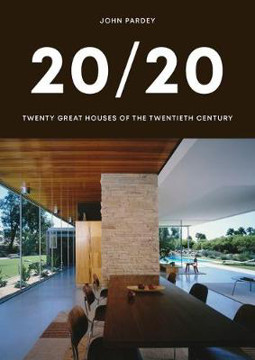 Picture of 20/20: Twenty Great Houses of the Twentieth Century