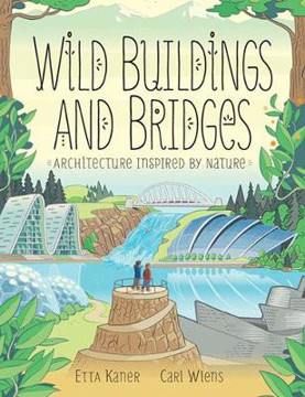 Picture of Wild Buildings And Bridges: Architecture Inspired by Nature
