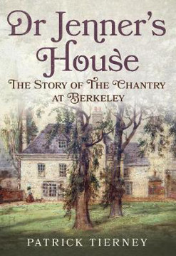 Picture of Dr Jenner's House: The Story of The Chantry at Berkeley