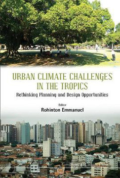 Picture of Urban Climate Challenges In The Tropics: Rethinking Planning And Design Opportunities