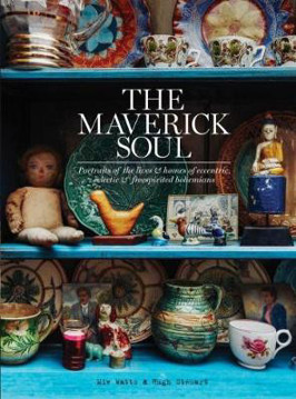 Picture of The Maverick Soul: Inside the lives & homes of eccentric, eclectic & free-spirited bohemians