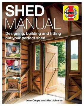 Picture of Shed Manual: Designing, building and fitting out your perfect shed