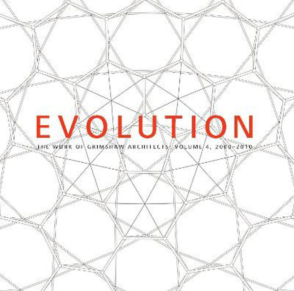 Picture of Evolution: The Work of Grimshaw Architects, Vol 4 2000-2010