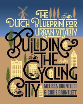 Picture of Building the Cycling City: The Dutch Blueprint for Urban Vitality