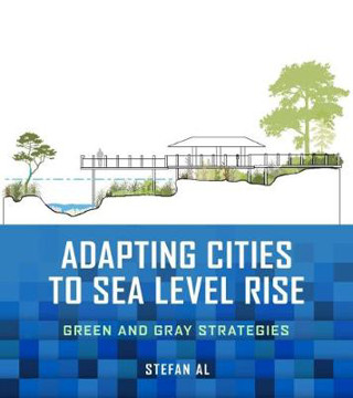 Picture of Adapting Cities to Sea Level Rise: Green and Gray Strategies