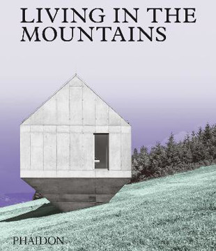 Picture of Living in the Mountains: Contemporary Houses in the Mountains