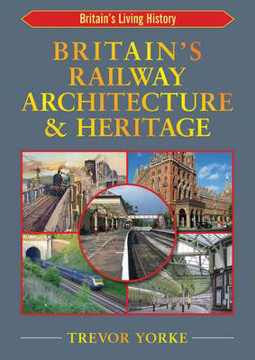 Picture of Britain's Railway Architecture & Heritage