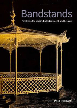 Picture of Bandstands: Pavilions for music, entertainment and leisure