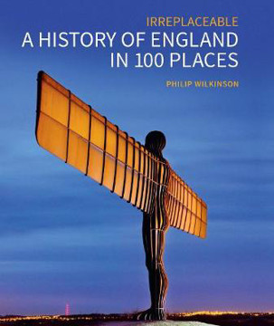 Picture of A History of England in 100 Places: Irreplaceable
