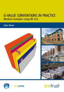 Picture of U-Value Conventions in Practice: Worked Examples using BR 443