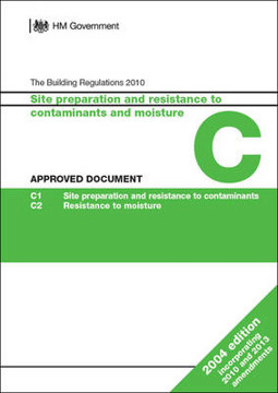 Picture of Approved Document C: Site preparation and resistance to contaminants and moisture 2013 (2004 edition incoporating 2010 and 2013 amendments)