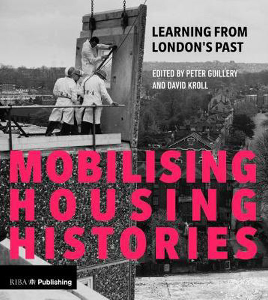 Picture of Mobilising Housing Histories: Learning from London's Past for a Sustainable Future