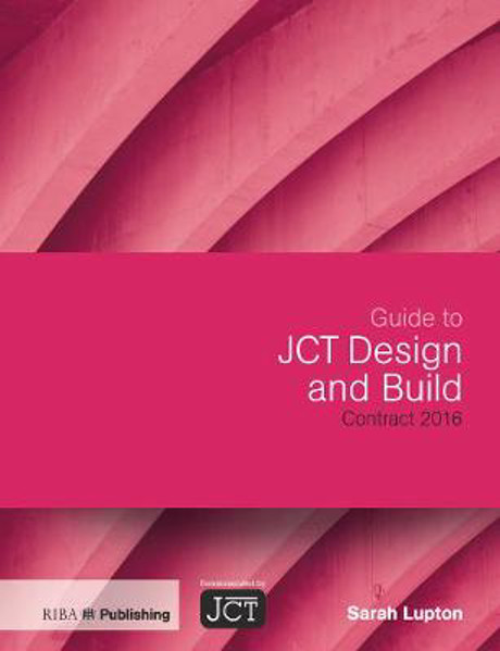 Picture of Guide to JCT Design and Build Building Contract 2016