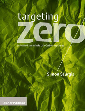 Picture of Targeting Zero: Embodied and Whole Life Carbon Explained