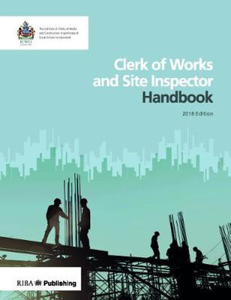 Picture of Clerk of Works and Site Inspector Handbook: 2018 edition