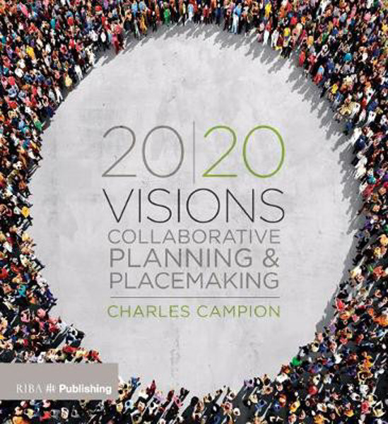 Picture of 20/20 Visions: Collaborative Planning and Placemaking