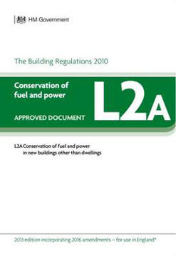 Picture of Approved Document L2A: Conservation of Fuel and Power in New Buildings Other Than Dwellings, 2013 Edition with 2016 Amendments