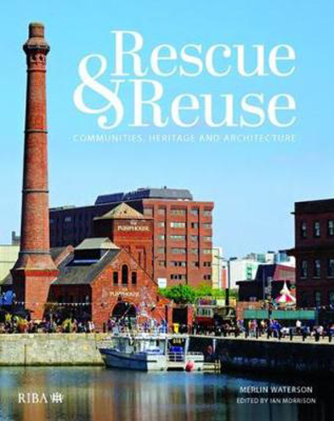Picture of Rescue and reuse: Communities, heritage and architecture