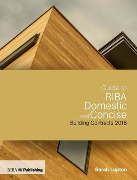 Picture of Guide to RIBA Domestic and Concise Building Contracts 2018