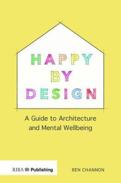 Picture of Happy by Design: A Guide to Architecture and Mental Wellbeing