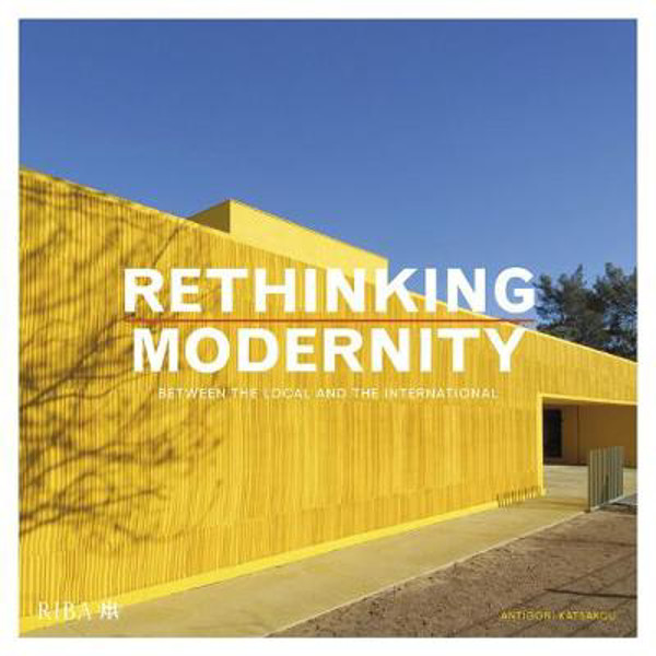 Picture of Rethinking Modernity: Between the local and the international