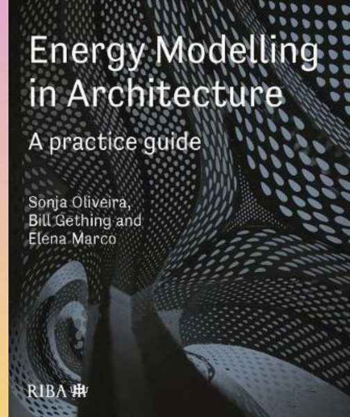 Picture of Energy Modelling in Architecture: A practice guide