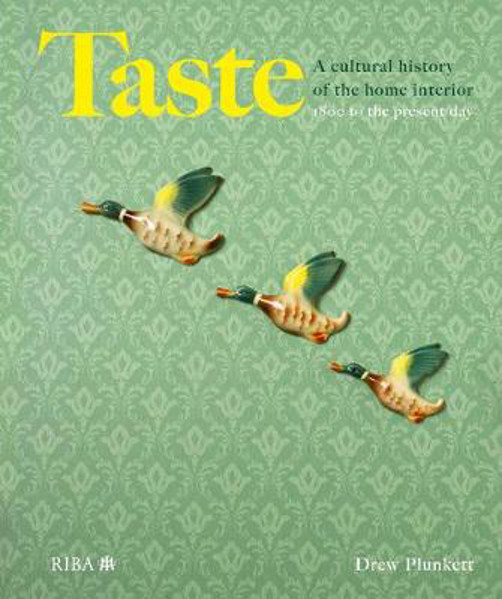 Picture of Taste: A cultural history of the home interior