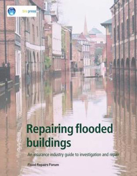 Picture of Repairing Flooded Buildings: An Insurance Industry Guide to Investigation and Repair (EP 69)