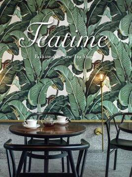 Picture of Teatime: Fashionable New Tea Shops