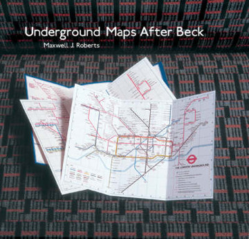 Picture of Underground Maps After Beck: The Story of the London Underground Map in the Hands of Henry Beck's Successors