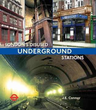 Picture of London's Disused Underground Stations: New paperback edition