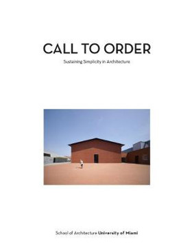 Picture of Call to Order: Sustaining Simplicity in Architecture