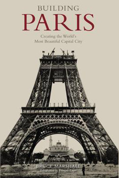 Picture of Building Paris: Creating the World's Most Beautiful Capital City